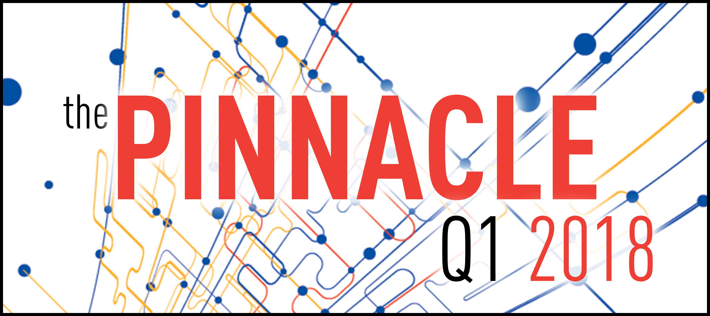 2018 Pinnacle Newsletter – 1Q Edition