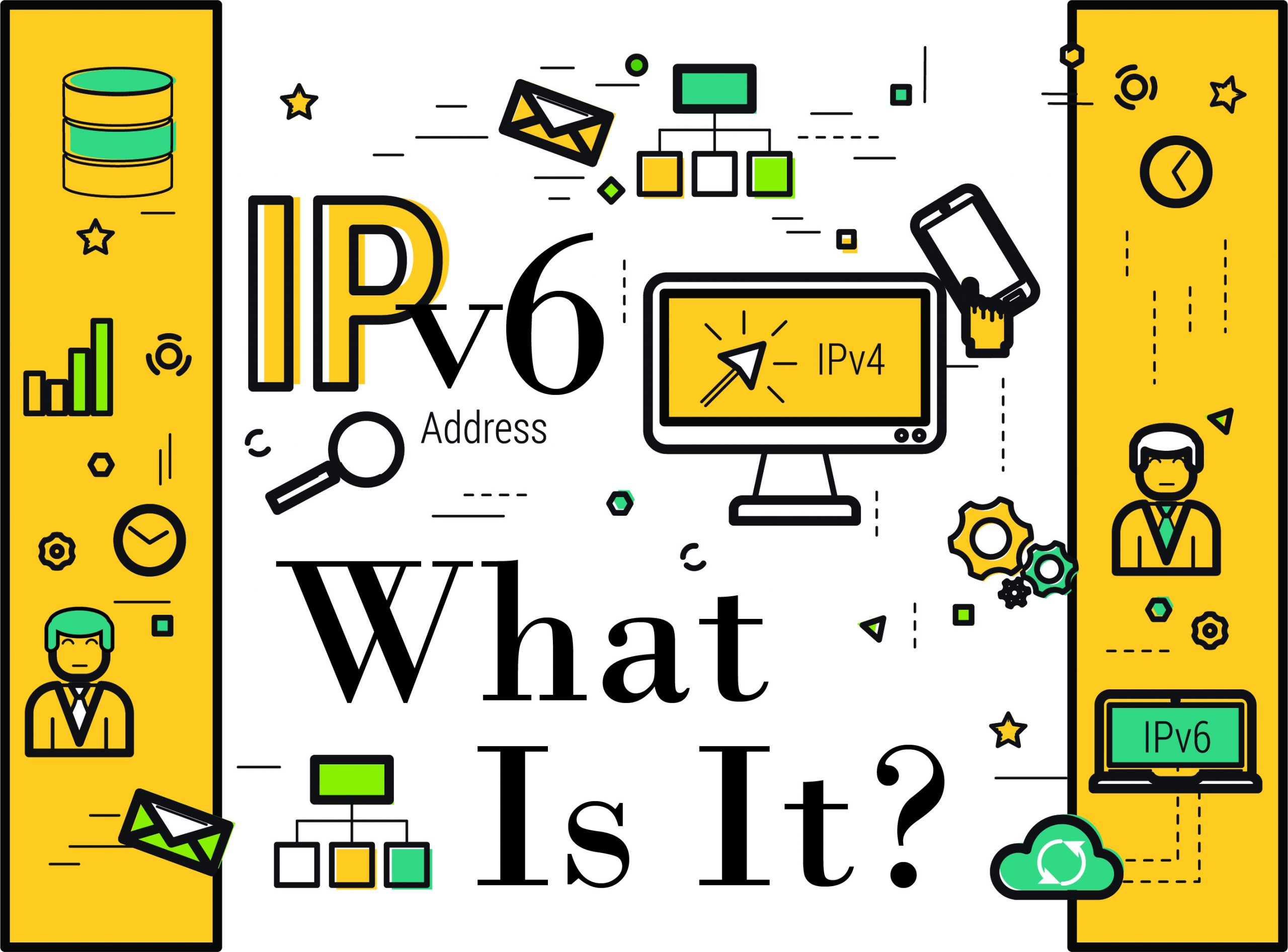 IPv6 – What is it and Why Was it Created?