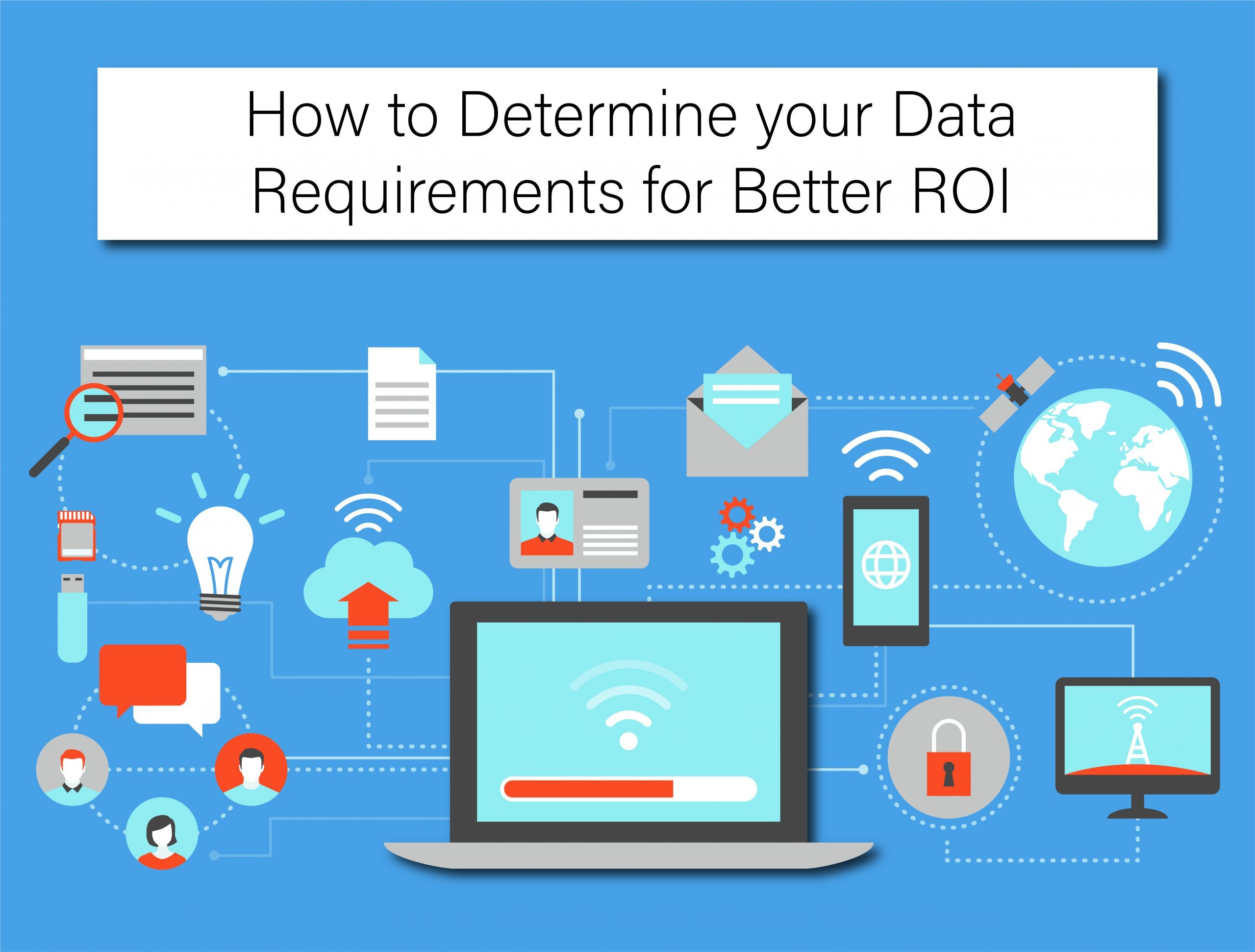 How to Determine your Data Requirements for Better ROI
